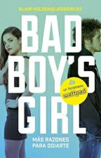 Bad Boy's Girl ¡Más razones para odiarte! (#2) by XxBlueGirlT13xX