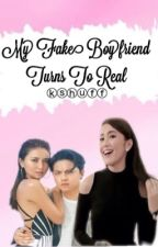 My Fake Boyfriend Turns To Real (kathniel) [completed] by KrisnaMolinza