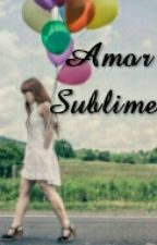 Amor Sublime by Joiceh017