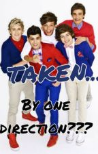TAKEN By one direction(TBON) by cc_ab_love_1d_jb