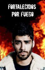 Fortalecidos Por Fuego by ZAYNK1NG