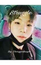Struggle (Yoongi x Reader) by ohmygodhey01
