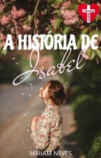 A história de Isa - ROMANCE CRISTÃO by MiriamNevesRez