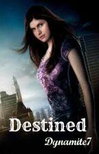 Destined (Editing) by Dynamite7