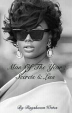 Man Of The Year: Secrets & Lies by RayshawnWrites