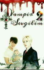 [EunHae] Vampir Sevgilim #2 ||Gece Gezginleri|| by Burjuva04