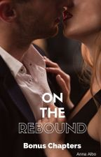 On the Rebound - BONUS CHAPTERS by AnnaAlbo