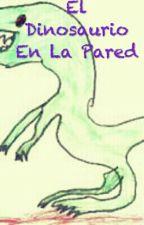 El Dinosaurio En La Pared by Nico-Villalba