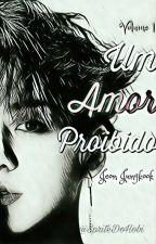 Um Amor Proibido  Volume 1  by NutellaDoJimin_