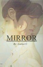 MIRROR by Loelee12