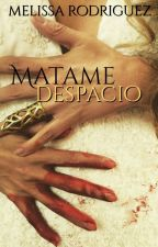 Matame Despacio by RoddLiss
