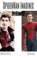 ♡ SpiderMan Imagines Andrew Garfield & Tom Holland♡ by ayyekimmy12