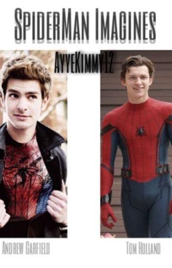 ♡ SpiderMan Imagines Andrew Garfield & Tom Holland♡