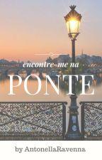 Encontre-me na ponte by AntonellaRavenna