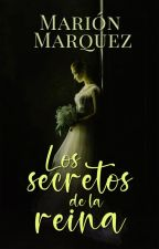 Los secretos de la reina #Descontrol en la realeza 0.5 by marion09