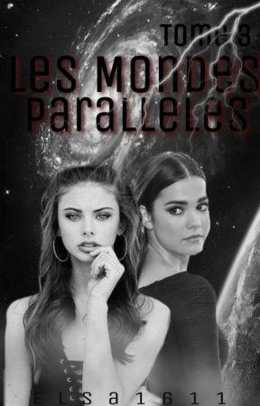 LES MONDES PARALLELES - Livre 2 (Hp) by Elsa1611