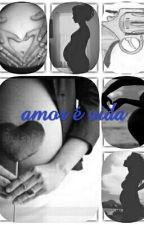 Amor É Vida by loryssilva