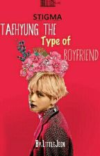 taehyung's the type of boyfriend by LittleJeon