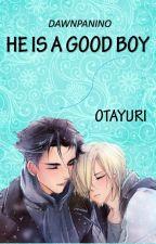 He is a Good Boy (COMPLETA)  by Dawnpanino
