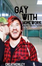 Gay With Homework - Septiplier high school fan fiction  by CreativeRiley