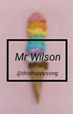 Mr. Wilson by ThisHappySong