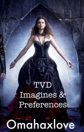 TVD ↠ preferences/imagines by Omahaxlove