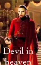 The Devil in heaven {Phantom of the opera x reader} by _DA1sY_