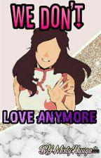 WE DON'T LOVE ANYMORE. [NejiTen] °Tem.2° by MistyHyuga1