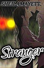 Just a Stranger [ShortStory] by SheilaMayett