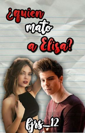 ¿QUIEN MATO A ELISA? (gemeliers) by jdcuore