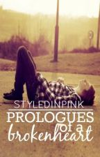 (1) Prologues of a Brokenheart (COMPLETED) by layedinpinked