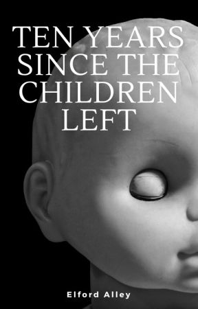 Ten Years Since The Children Left by elfordalley