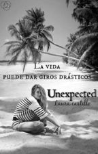 Unexpected (historia corta) by LauraCastillo25
