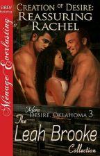 Desire/Oklahoma 9,5- Criação do Desejo:Tranquilizando Rachel by ThaynannSousa