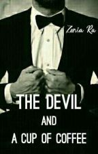 The Devil and A Cup of Coffee by ZeniaRa