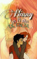 Hinny: Los 19 años de falta. by RocioWP