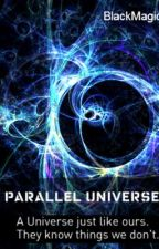 Parallel Universe (On Hold) by blackmagick