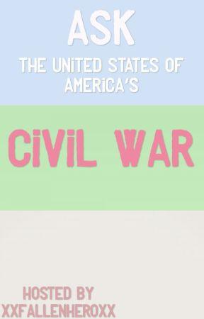 Ask the U.S.A's Civil War by xXFallenHeroXx