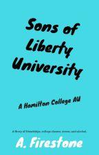 Sons of Liberty University | Hamilton College AU by Ashburn1198