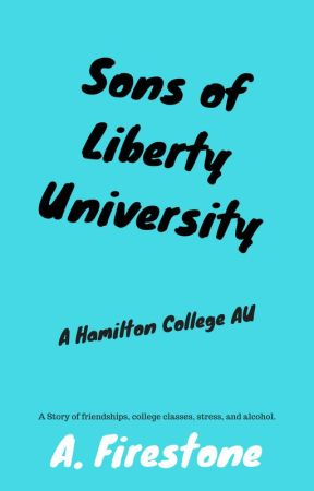 Sons of Liberty University | Hamilton College AU by Ashburn1198