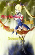 Fairy Tail Birthday/Zodiac scenarios by NaLushipper12345