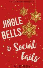 Jingle Bells & Social Fails (LBSC #1.1) | Completed by jaxabbey