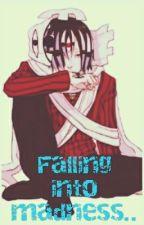 Falling Into Madness... 'Kishin Asura X Reader' by Otaku-Tulip