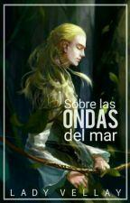 Sobre las ondas del Mar. » Legolas. by chosethebooks