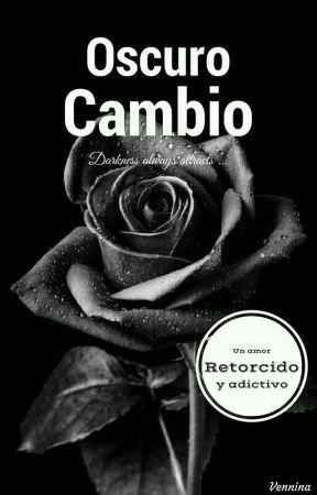 Oscuro Cambio by Vennina