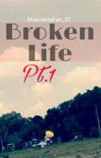 Broken Life by MarinetteFan_17