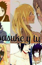 Sasuke y tu ( la hermana de Naruto ) by Nata-Uchiha29