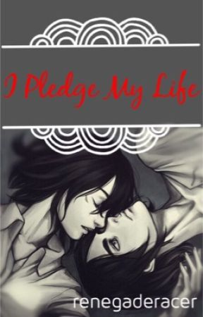 I Pledge My Life by renegaderacer