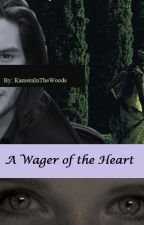A Wager Of The Heart by KameraInTheWoods