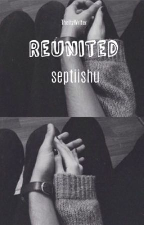Reunited (a Septiishu Fanfic) by TheItzWriter